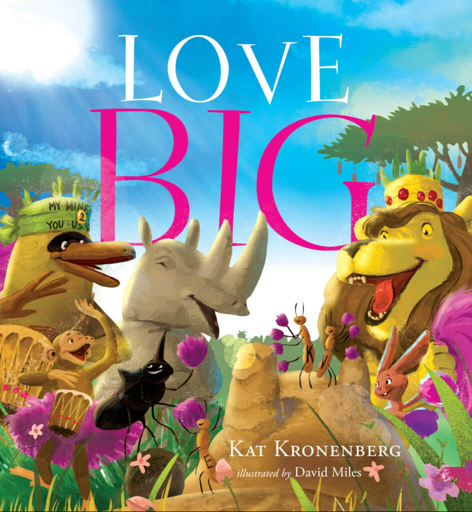 LOVE BIG by picture book author Kat Kronenberg