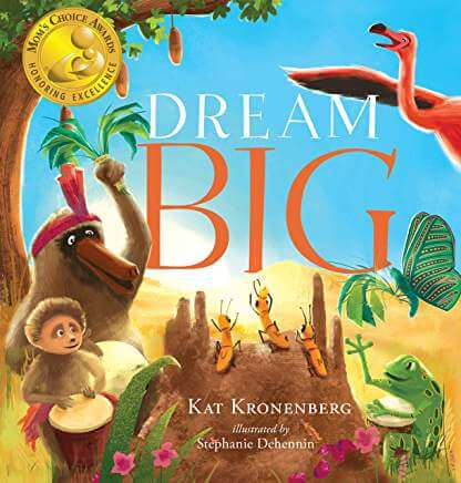 DREAM BIG by picture book author Kat Kronenberg